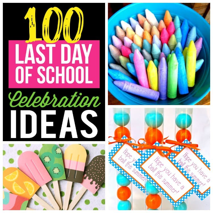 100 Last Day Of School Celebration Ideas