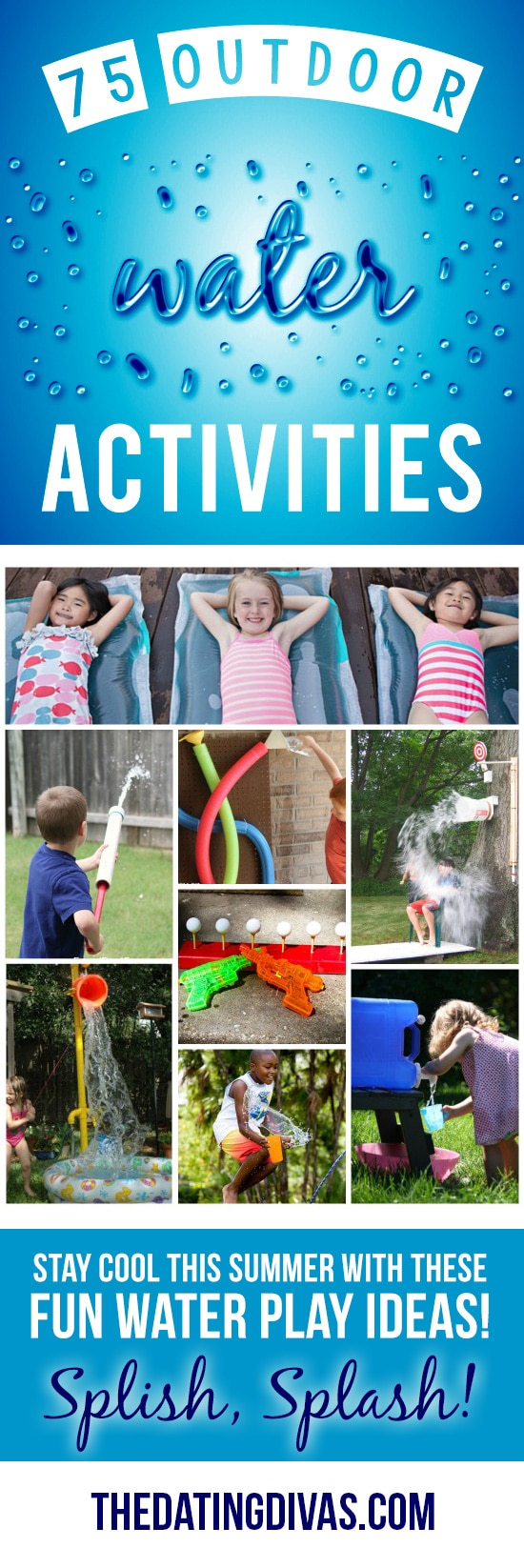 So many water activities for the whole family! Water games for kids, outdoor games for teenagers, water games for adults, DIY water toys and MORE! #TheDatingDivas #WaterActivities #WaterGamesForKids