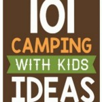 101 Ideas For Camping With Kids