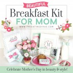 Beautiful Breakfast in Bed Kit for Mom