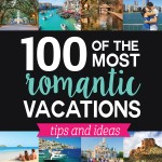100+ Romantic Vacations & Honeymoons