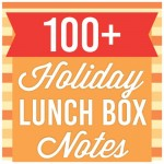 100+ Holiday Themed Lunch Box Jokes and Notes