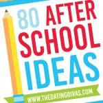 80 After School Ideas