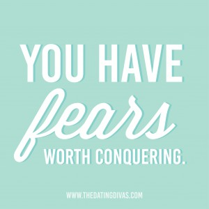 """You have fears worth conquering"" from love letter for husband"