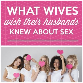 What hundreds of women wish their husbands knew about sex!
