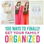 100 Organization Tips for Your Family!
