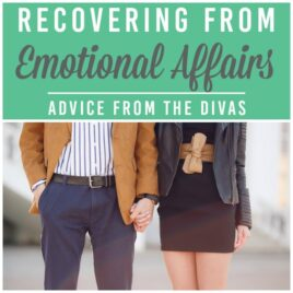 How to overcome an emotional affair and grow back together.