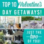Top 10 Perfect Valentine's Day Getaways!