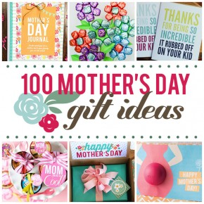 100 Mother's Day Ideas for All Moms