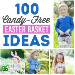 100 Candy-Free Easter Basket Ideas
