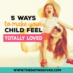 5 Ways to Make Your Child Feel Totally Loved