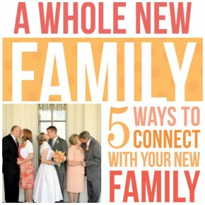 A whole new family with 5 tips to really connect.