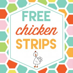 Get your free chicken strips today!
