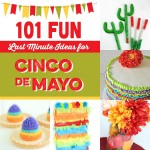 101 Last Minute Cinco De Mayo Ideas