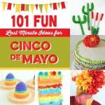 101 Last Minute Cinco De Mayo Ideas