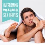 Overcoming Varying Sex Drives