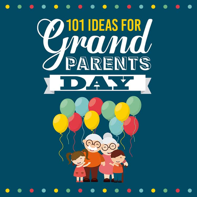 101 Ideas For Grandparents Day