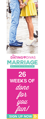 The Dating Divas Marriage Masters Program - 26 weeks of dates!
