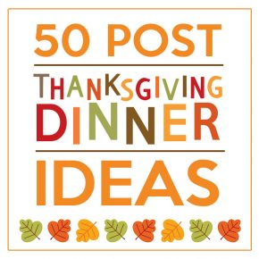 50 post Thanksgiving ideas
