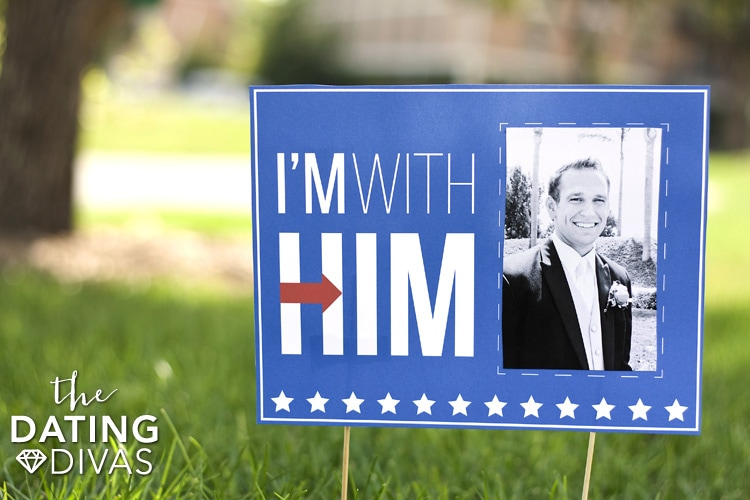 I'm With Him Campaign Sign