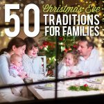 50 Fun Christmas Eve Traditions Everyone Will Love