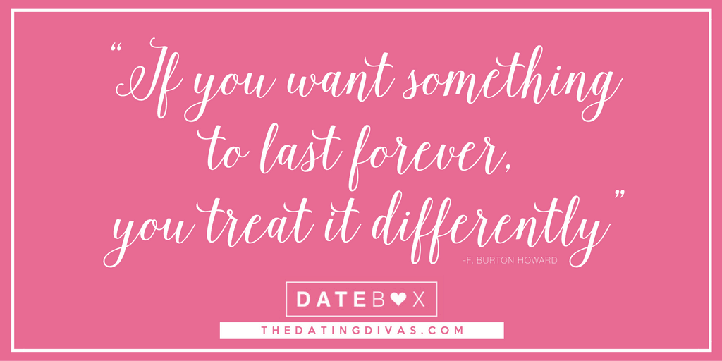 """""""If you want something to last forever, you treat it differently""""."""