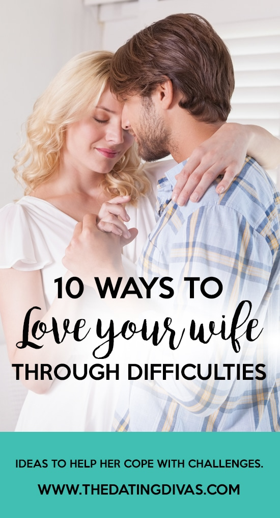 Ways to Love Your Wife Through Difficulties
