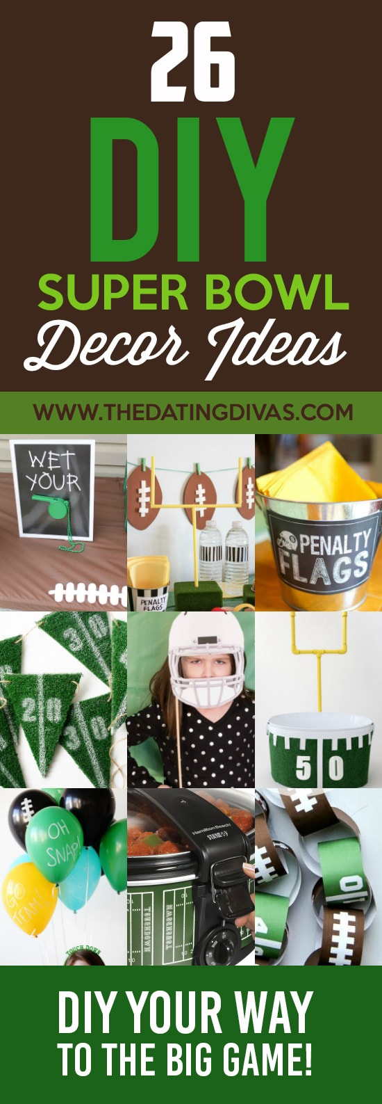 Decorate for the Super Bowl.