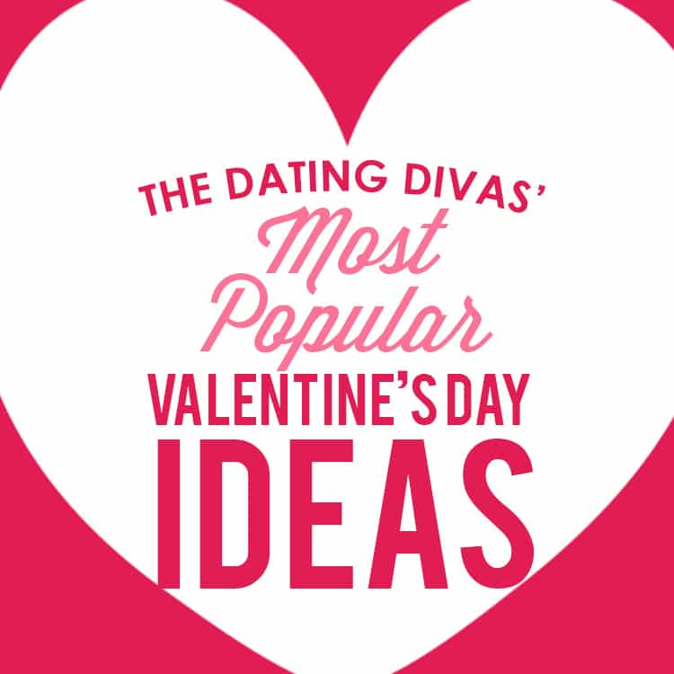 Our Most Popular Valentine\'s Day Ideas - From The Dating Divas