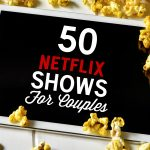 50 Netflix Shows For Couples