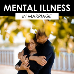 Living With A Spouse With mental illness