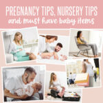 Pregnancy Tips, Nursery Tips and Must Have Baby Items