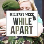 Military Week: While Apart