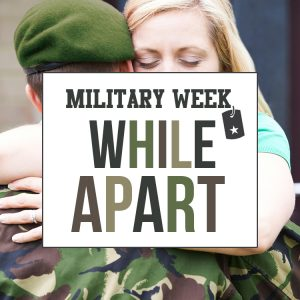Military Week: While Apart
