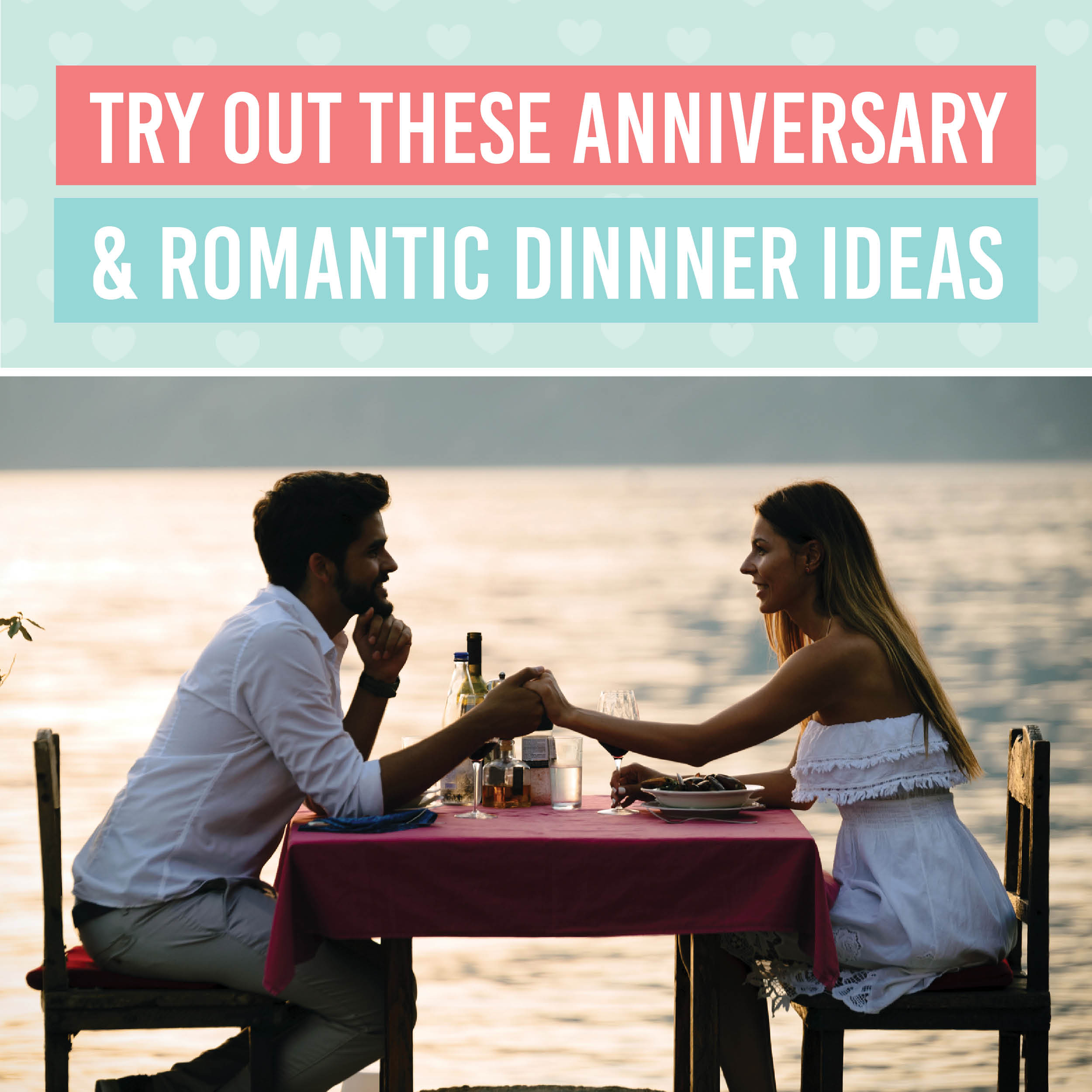 Try Out These Anniversary and Romantic Dinner Ideas