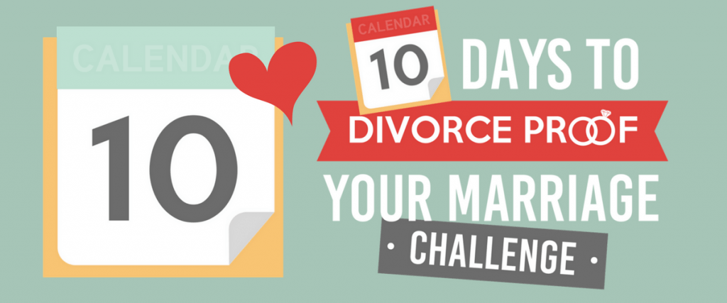 10 Days to Divorce Proof Your Marriage Workbook!