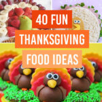 40 Fun Thanksgiving Food Ideas 🦃