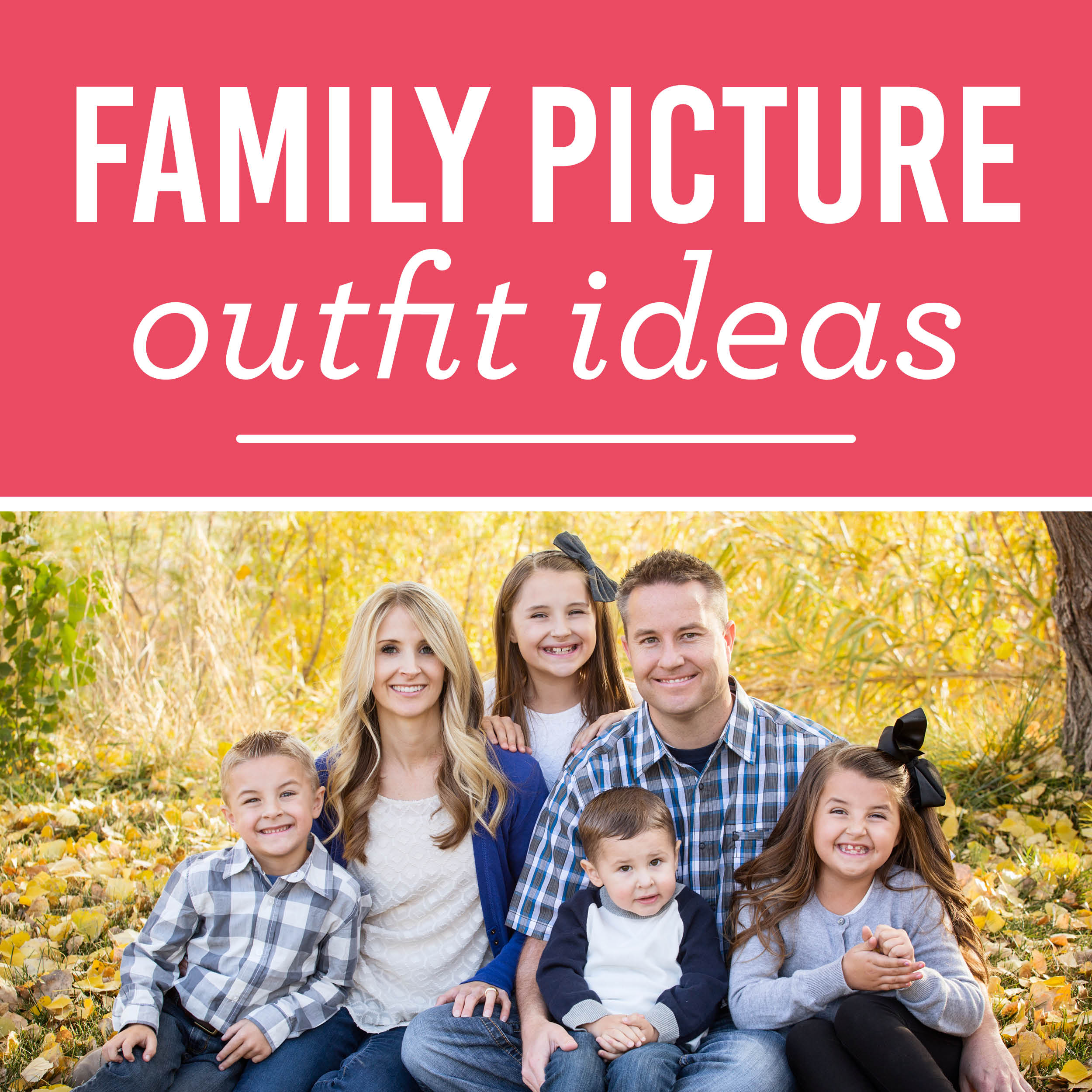 The Best Family Picture Outfits And Tips The Dating Divas
