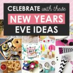 Celebrate With These New Year's Eve Ideas!