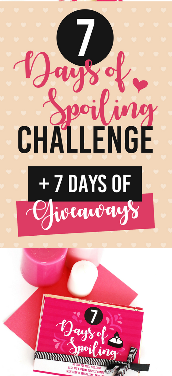 7 Days of Spoiling Challenge PLUS 7 Days of Giveaways