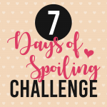 7 Days of Spoiling Challenge