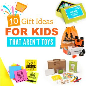Gifts for kids that aren't toys!