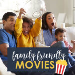 The Ultimate List of Good Family Movies Your Whole Family Will Enjoy