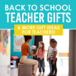Back to School Teacher Gifts and More Gift Ideas for Teachers!