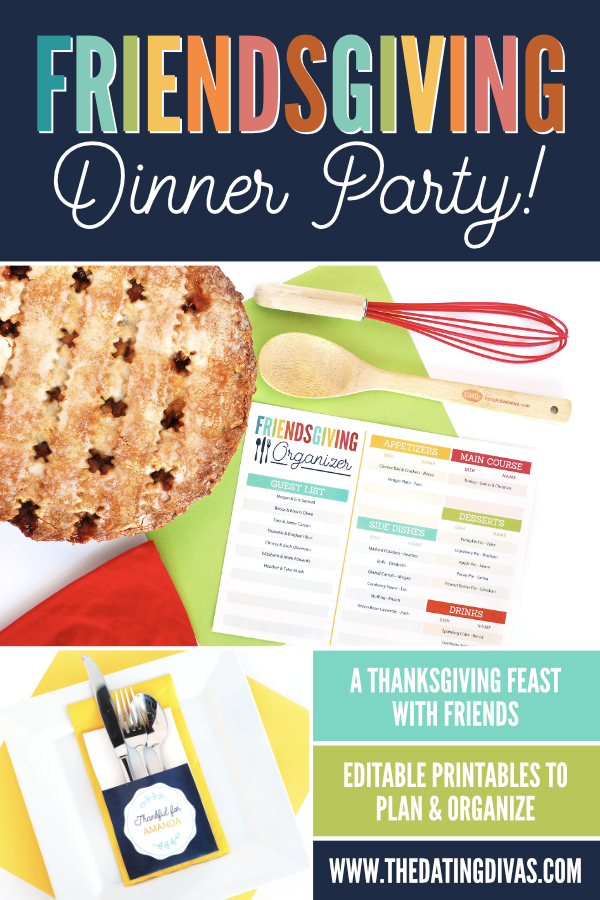 Friendsgiving dinner ideas and resources to help plan a fun Thanksgiving dinner with friends! Includes customizable invitations, meal planner and more! #friendsgiving #FriendsgivingIdeas #Thanksgiving #datingdivas