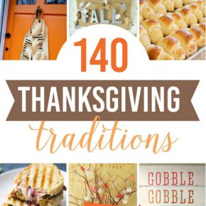 140 Thanksgiving traditions for everyone.