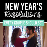 New Year's Resolutions Every Couple Should Set