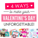 4 Ways to Make Your Valentine's Unforgettable