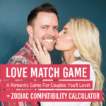 Are you and your sweetheart a MATCH? Find out with this Love Match Game!