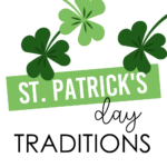 St. Patrick's Day Traditions!